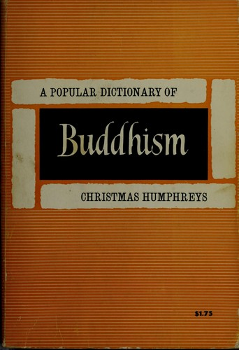 A popular dictionary of Buddhism.