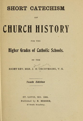 Download Short catechism of church history for the higher grades of Catholic schools.