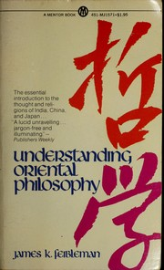 Understanding Oriental philosophy by James Kern Feibleman