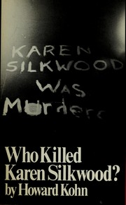 Who killed Karen Silkwood? by Howard Kohn