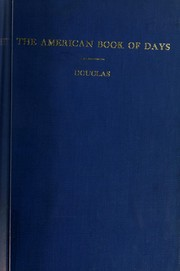 The American book of days by Douglas, George William