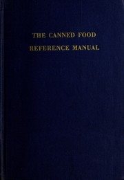 The canned food reference manual by American Can Company.