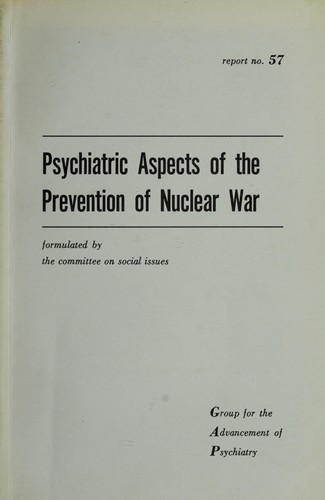 Download Psychiatric aspects of the prevention of nuclear war.
