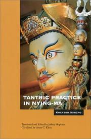 Tantric practice in Nying-ma by Khetsun Sangpo Rinbochay.