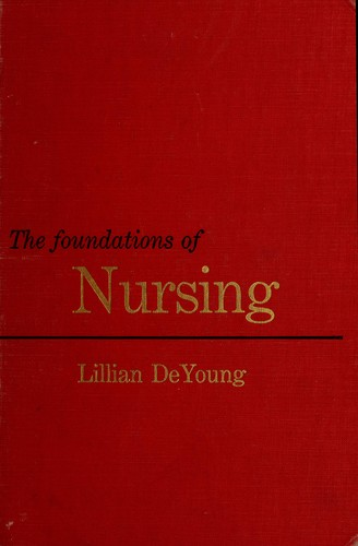 Download The foundations of nursing as conceived, learned, and practiced in professional nursing.