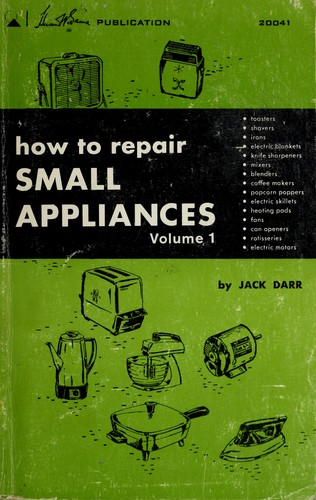 Download How to repair small appliances.