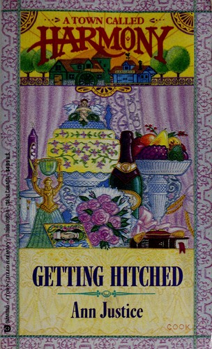 Getting Hitched (A Town Called Harmony) by Ann Justice