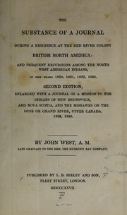 The substance of a journal during a residence at the Red River colony, British North America by West, John