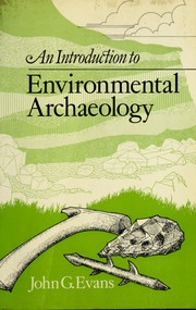 An introduction to environmental archaeology by Evans, John G.