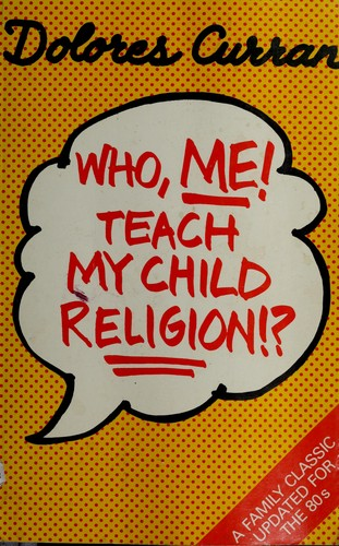 Who, Me Teach My Child Religion?
