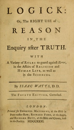 Logick, or, The right use of reason in the enquiry after truth