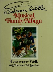 Lawrence Welk&#39;s Musical family album by Lawrence Welk