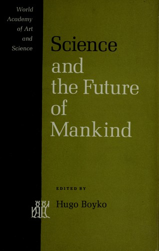 Science and the future of mankind.