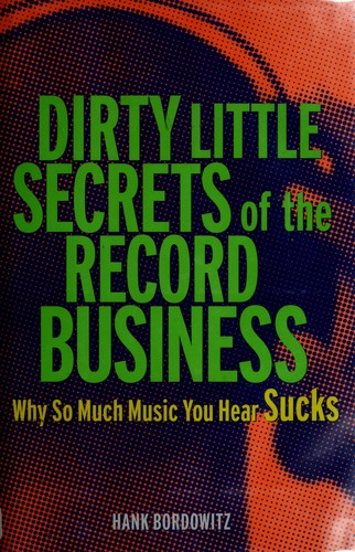 Download Dirty little secrets of the record business