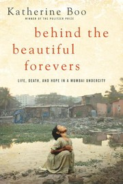 Cover of: Behind the beautiful forevers by Katherine Boo