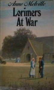 Lorimers at war by Anne Melville