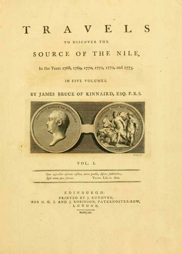 Travels to discover the source of the Nile, in the years 1768, 1769, 1770, 1771, 1772 and 1773