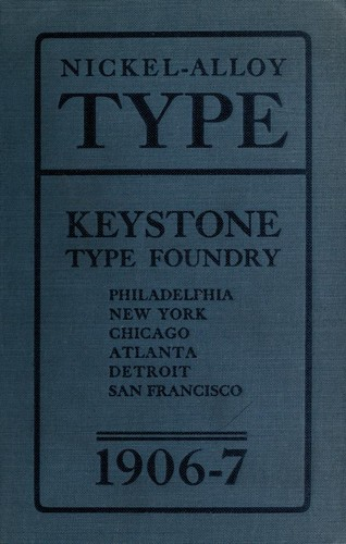 Abridged specimen book. Type, nickel-alloy on universal line by Keystone Type Foundry