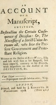 An Account of a manuscript entitul'd Destruction the certain consequence of division ... written at the desire of Robert Walpole ... with aspersions on the author of The defection etc PDF