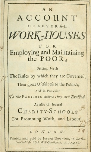An Account of several work-houses for employing and maintaining the poor by