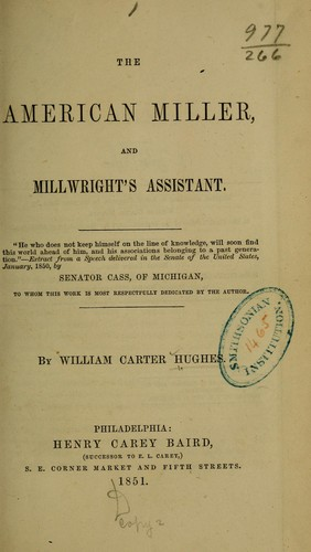 The American miller, and millwright's assistant.