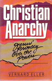 Christian Anarchy by Vernard Eller