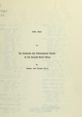 Ancestral chronological record of the William White family by White, Thomas