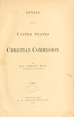 Annals of the United States Christian commission.