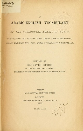 An Arabic-English vocabulary of the colloquial Arabic of Egypt
