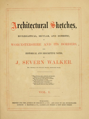 Download Architectural sketches, ecclesiastical, secular, and domestic, in Worcestershire and its borders, with historical and descriptive notes.