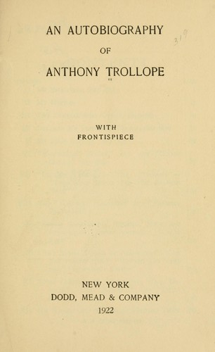 An autobiography of Anthony Trollope.