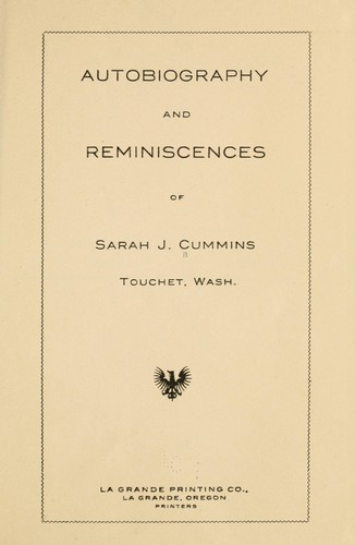 Autobiography and reminiscences of Sarah J. Cummins …