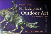 Philadelphia's outdoor art by Roslyn F. Brenner