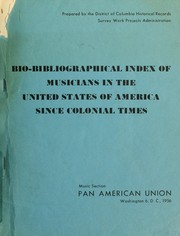 Bio-bibliographical index of musicians in the United States of America since colonial times PDF