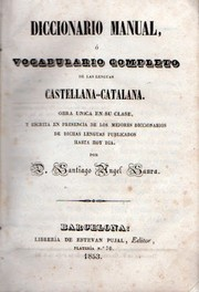 Cover of: Diccionario manual, ó vocabulario completo de las lenguas castellana-catalana by