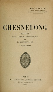 Chesnelong, sa vie, son action catholique et parlementaire by Auguste Pierre Laveille