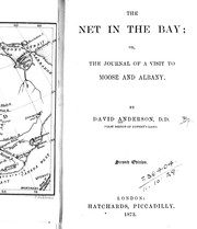 The net in the bay, or, The journal of a visit to Moose and Albany by Anderson, David