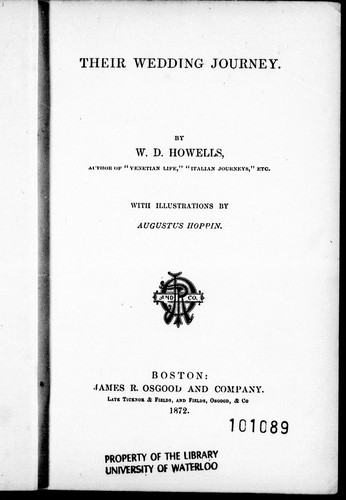 Their wedding journey by by W.D. Howells ; with illustrations by Augustus Hoppin.