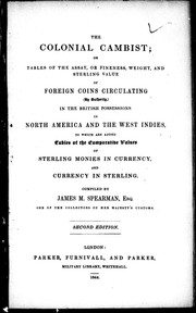 The Colonial cambist, or, Tables of the assay, or fineness, weight, and sterling value of foreign coins circulating, by authority, in the British possessions in North America and the West Indies PDF