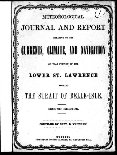 Download Meteorological journal and report relative to the currents, climate, and navigation of that portion of the lower St. Lawrence forming the Strait of Belle-Isle