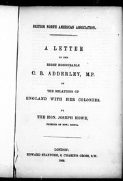A letter to the Right Honourable C.B. Adderley, M.P., on the relations of England with her colonies by Joseph Howe