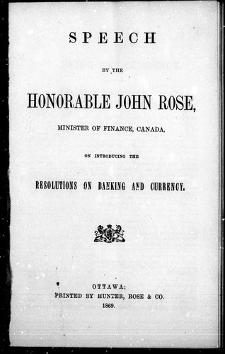 Download Speech by the Honorable John Rose, minister of finance, Canada, on introducing the resolutions on banking and currency