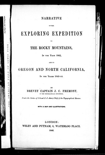 Narrative of the exploring expedition to the Rocky Mountains in the year 1842, and to Oregon and North California, in the years 1843-44