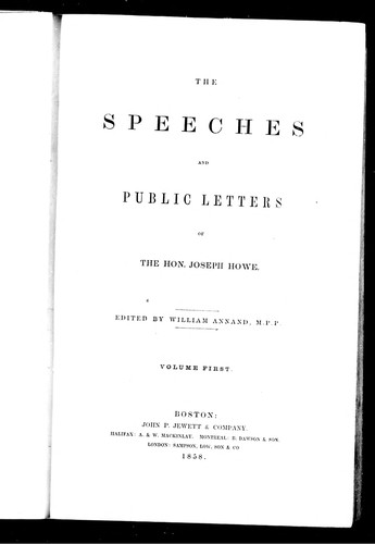 The speeches and public letters of the Hon. Joseph Howe
