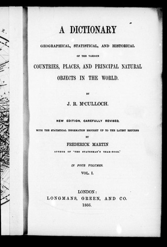 A dictionary geographical, statistical, and historical of the various countries, places, and principal natural objects in the world