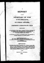 A report to the secretary of war of the United States, on Indian affairs by Jedidiah Morse
