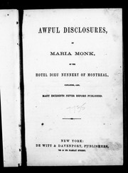 Awful disclosures, by Maria Monk, of the Hotel Dieu nunnery of Montreal by Monk, Maria