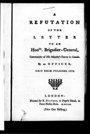 A refutation of the Letter to an Honble. brigadier-general, commander of His Majesty's forces in Canada by Thurlow, Edward Thurlow Baron