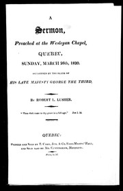 A sermon, preached at the Wesleyan Chapel, Quebec, Sunday, March 26th, 1820 PDF