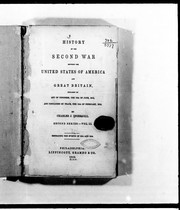 History of the second war between the United States of America, and Great Britain by Charles Jared Ingersoll